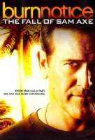 Click to view: BURN NOTICE:FALL OF SAM AXE - DVD Movie!
