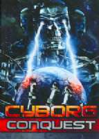 Click to view: CYBORG CONQUEST - DVD Movie!