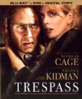 Click to view: TRESPASS - Blu-Ray Movie!