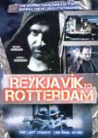 Click to view: REYKJAVIK TO ROTTERDAM - DVD Movie!