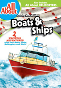 Click to view: ALL ABOUT-BOATS & SHIPS/HELICOPTERS (DVD/DBFE)!