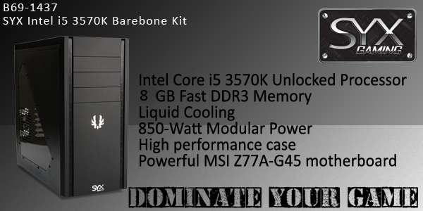 B69-4037 - SYX Intel I5 3570k barebone kit