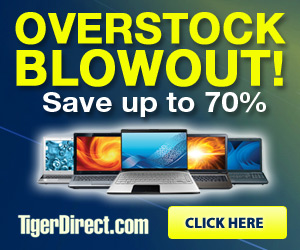 Tiger Direct OverStock BLOWOUT! Everything MUST GO!
