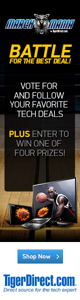 March Mania by TigerDirect. Battle for the Best Deal! Vote for your Favorites Now!