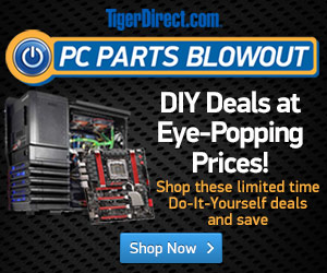 PC Parts Blowout! DIY deals at eye-popping prices only at TigerDirect.com