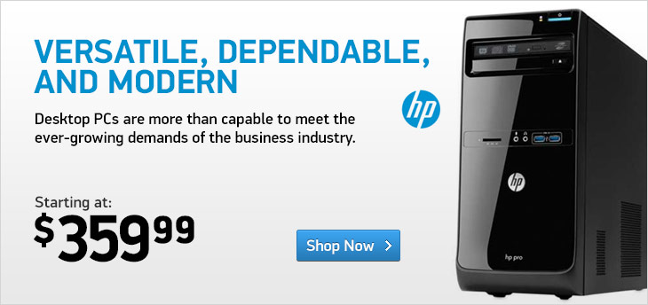HP Desktops, Versatile, Dependable, and Modern