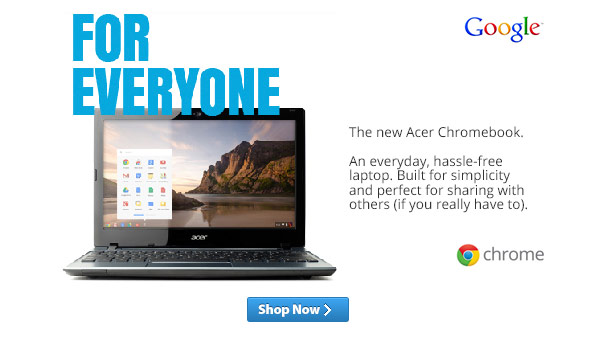 For Everyone. Introducing the new Acer Chromebook, starting from $199