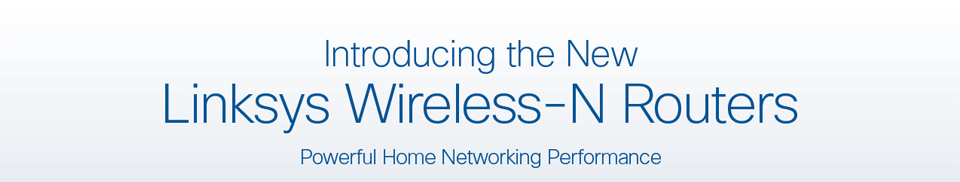 Linksys Wireless-N Routers
