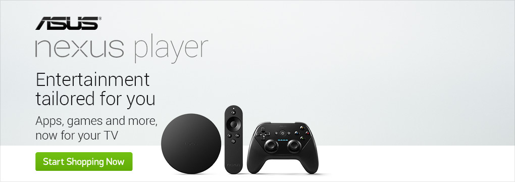 ASUS Nexus Player. Entertainment tailored for you. Apps games and more, nor for you TV