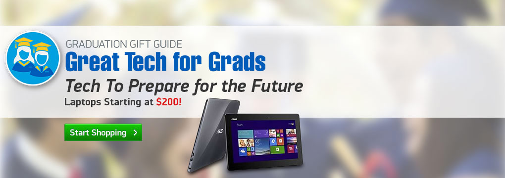 Graduation Gift Guide. Great Tech For Grads. Tech To Prepare for the Future. Laptops Starting at $200!