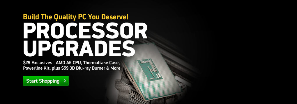 $29 Exclusives - AMD A6 CPU, Thermaltake Case, Powerline Kit, plus $59 3D Blu-ray Burner, Much More