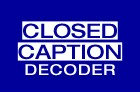 Closed Caption Decoder