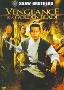 VENGEANCE IS A GOLDEN BLADE/SHAW BROS - Format: [D