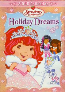STRAWBERRY SHORTCAKE:HOLIDAY DREAMS C - Format: [D