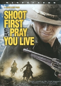 SHOOT FIRST AND PRAY YOU LIVE - DVD Movie