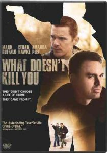 WHAT DOESN'T KILL YOU - Format: [DVD Movie]