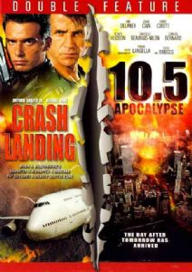 CRASH LANDING/10.5 APOCALYPSE - DVD Movie