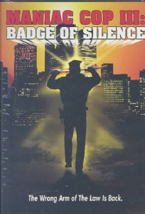 MANIAC COP 3:BADGE OF SILENCE - DVD Movie