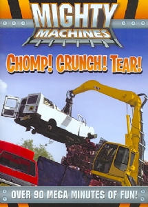 MIGHTY MACHINES:CHOMP CRUNCH TEAR - DVD Movie