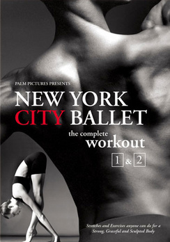 New York City Ballet: The Complete Workout 1 & 2