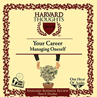 MANAGING ONESELF HARVARD AUDIOBOOK BY PETER DRUCKE