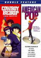 COWBOY BEBOP/AMERICAN POP - DVD Movie