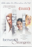 BETWEEN STRANGERS - DVD Movie