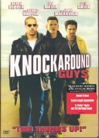 KNOCKAROUND GUYS - DVD Movie