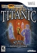 HIDDEN MYSTERIES:TITANIC SECRETS OF THE FATEFUL VO
