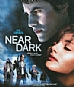 NEAR DARK - Blu-Ray Movie