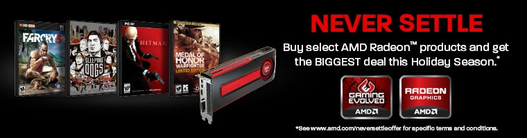 NEVER SETTLE! Buy select AMD Radeon products and get the BIGGEST	deal this Holiday Season