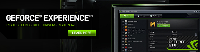 GeForce Experience. Right Settings. Right Drivers. Right Now.