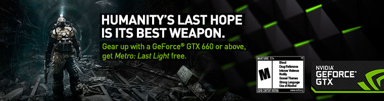 Gear up with a GeForce GTX 660 or above get Metro: Last Light free!